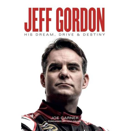 Jeff Gordon  His Dream  Drive   Destiny