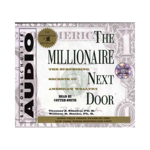 The Millionaire Next Door: The Surprising Secrets of America' s Wealthy