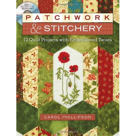 Patchwork & Stitchery: 12 Quilt Projects with Embroidered Twists Phillipson, Carol (Halloween Stitchery)