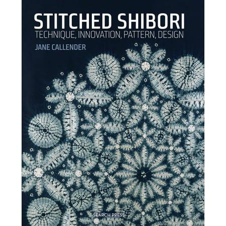 Stitched Shibori : Technique, innovation, pattern, design