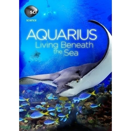 Aquarius: Living Beneath The Sea by DISCOVERY CHANNEL