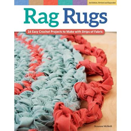 Rag Rugs, Revised and Expanded : 16 Easy Crochet Projects to Make with Strips of (Type Of Resin Used To Make Orgonite)