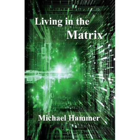 Hammer Clutch (Living in the Matrix : Understanding and Freeing Yourself from the Clutches of the Matrix)
