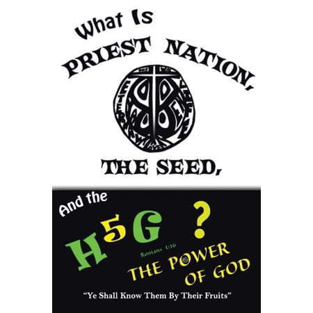 What Is Priest Nation, the Seed, and the H5g? ()