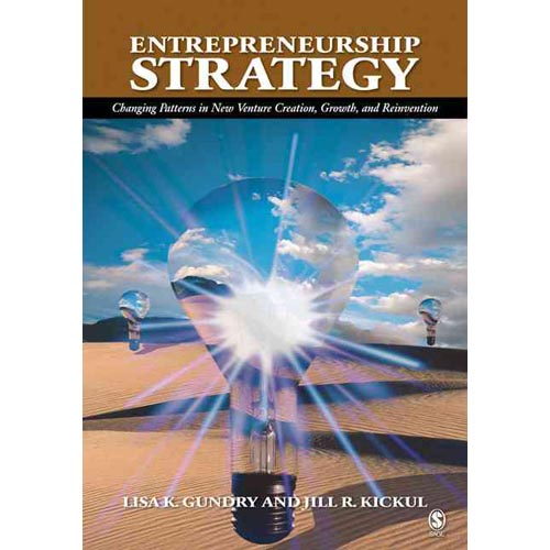 Entrepreneurship Strategy: Changing Patterns in New Venture Creation, Growth, And Reinvention