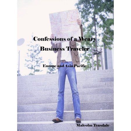 Confessions of a Weary Business Traveler: Europe and Asia Pacific -