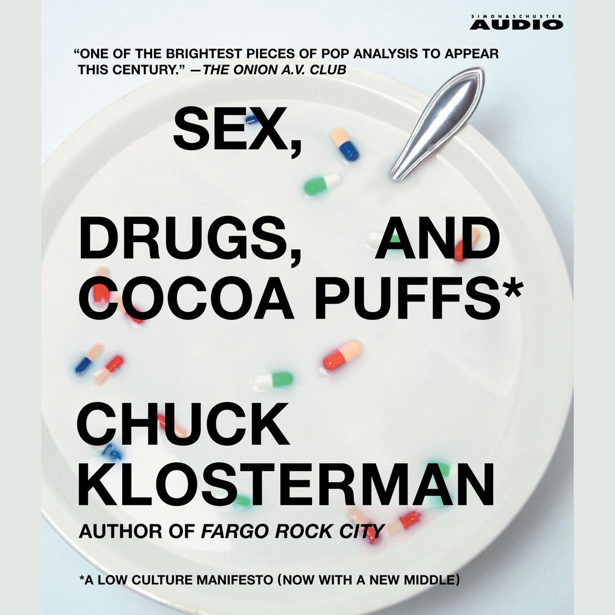 Sex, Drugs, and Cocoa Puffs - Audiobook