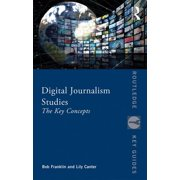 Digital Journalism Studies : The Key Concepts