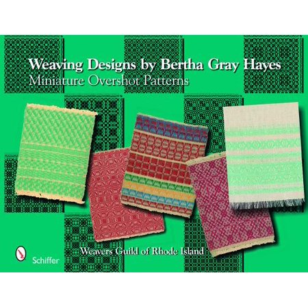 Weaving Designs by Bertha Gray Hayes : Miniature Overshot Patterns ()