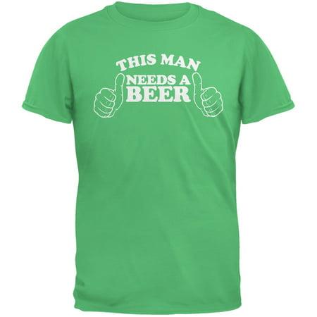 St. Patricks Day - This Man Needs a Beer Irish Green Adult T-Shirt