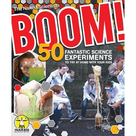 Boom! 50 Fantastic Science Experiments to Try at Home with Your Kids (Try At Home)