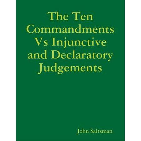 The Ten Commandments Vs Injunctive and Declaratory Judgements -