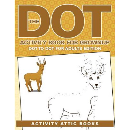 The Dot Activity Book for Grownups - Dot to Dot for Adults Edition - Halloween Activities For Adults With Disabilities