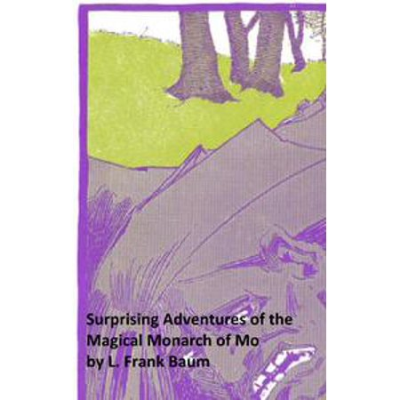 The Surprising Adventures of the Magical Monarch of Mo and His People (Illustrated) - - A Magical Halloween Adventure