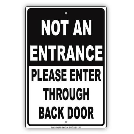 Not An Entrance Please Enter Through Back Door Caution Alert Warning