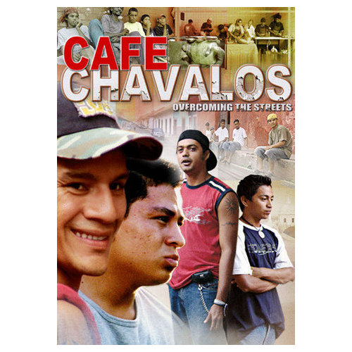 Cafe Chavalos: Overcoming the Streets (2008)