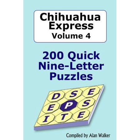 Chihuahua Express Volume 4: 200 Quick Nine-Letter Puzzles - image 1 of 1