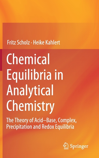 Chemical Equilibria In Analytical Chemistry  The Theory Of