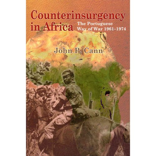 Counterinsurgency in Africa: The Portugese Way of War 1961-74