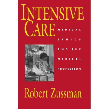 Intensive Care: Medical Ethics and the Medical Profession - image 1 of 1