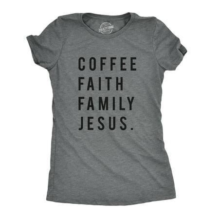 Womens Coffee Faith Family Jesus Tshirt Cute Religion Values Tee