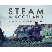 Steam in Scotland : A Portrait of the 1950s and 1960s