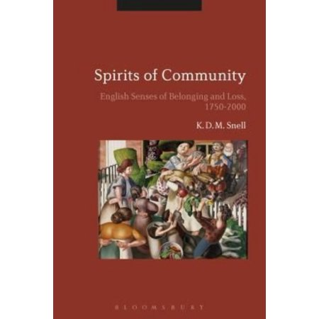 Spirits of Community: English Senses of Belonging and Loss, 1750-2000
