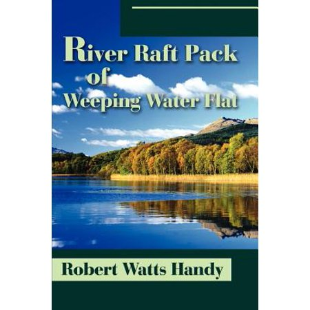 (River Raft Pack of Weeping Water Flat)