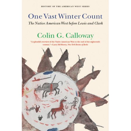 One Vast Winter Count : The Native American West before Lewis and (Lewis And Clark Opening The American West)