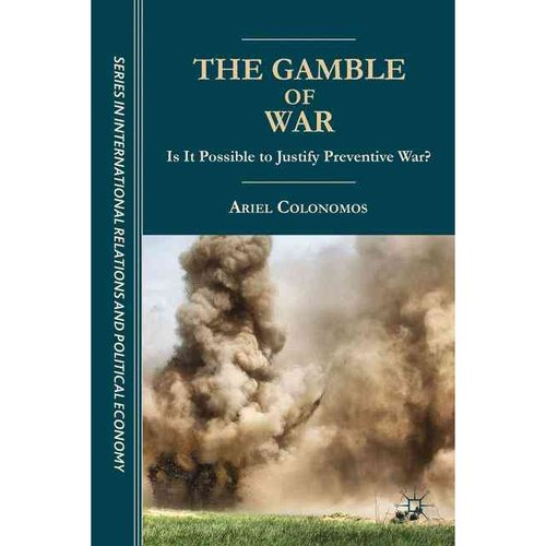 The Gamble of War: Is It Possible to Justify Preventive War?
