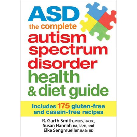 ASD: The complete Autism Spectrum Disorder health & diet guide