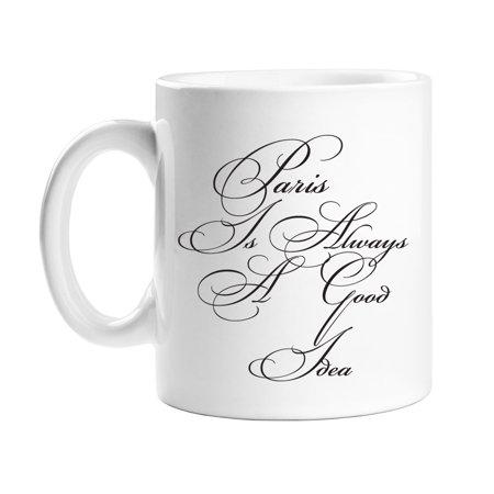 Paris Is Always A Good Idea Coffee Mug](Paris Decorating Ideas)