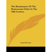 The Renaissance of the Rosicrucian Order in the 18th Century