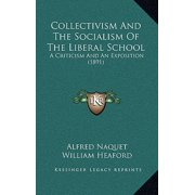 Collectivism and the Socialism of the Liberal School : A Criticism and an Exposition (1891)