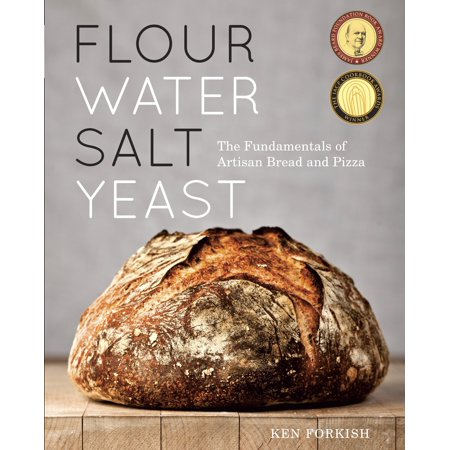 Flour Water Salt Yeast : The Fundamentals of Artisan Bread and
