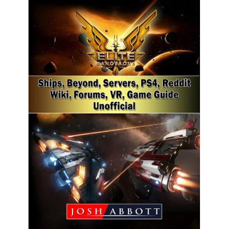 Elite Dangerous, Ships, Beyond, Servers, PS4, Reddit, Wiki, Forums, VR, Game Guide Unofficial -