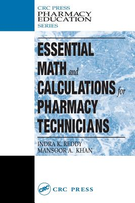 Essential Math and Calculations for Pharmacy Technicians (Pharmacy Education Series)