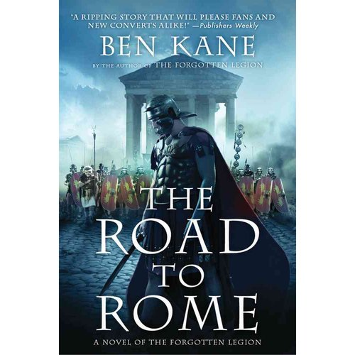 The Road to Rome: A Novel of the Forgotten Legion