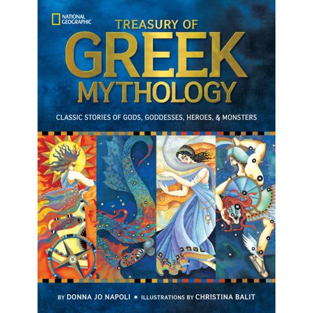 Treasury of Greek Mythology: Classic Stories of Gods, Goddesses, Heroes & Monsters (Reinforced Library) - Greeks Gods And Goddesses For Kids