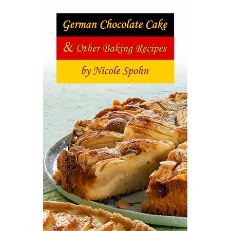 German Chocolate Cake & Other Baking Recipes - -