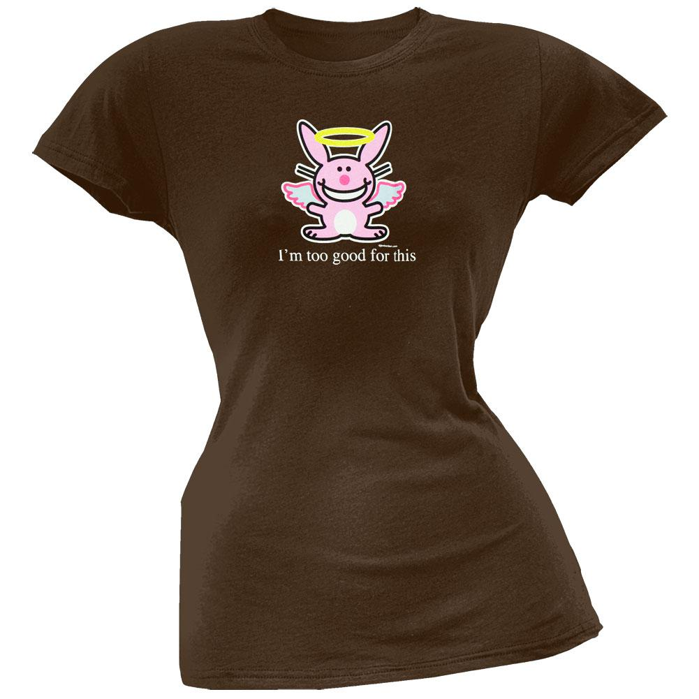 Happy Bunny - Too Good For This Ladies T-Shirt