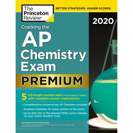 Cracking the AP Chemistry Exam 2020, Premium Edition : 5 Practice Tests + Complete Content (A1134 Ap)