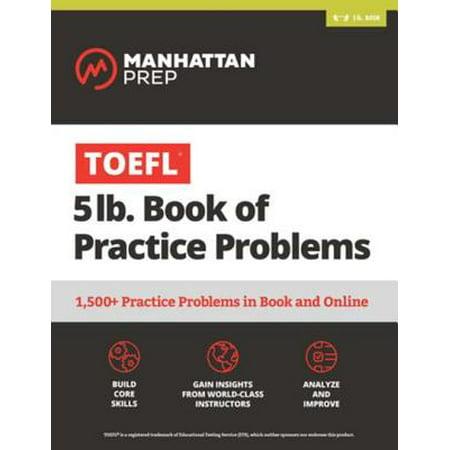 TOEFL 5lb Book of Practice Problems - eBook (Best Toefl Practice Test)