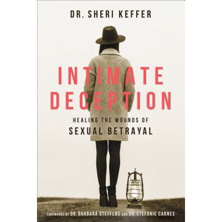Intimate Deception : Healing the Wounds of Sexual