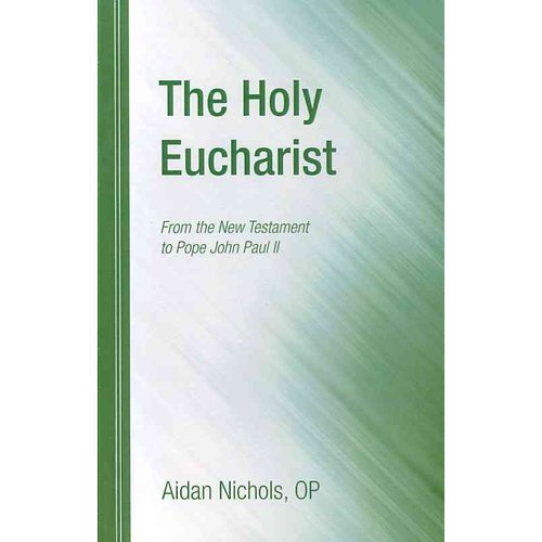 The Holy Eucharist: From the New Testament to Pope John Paul II