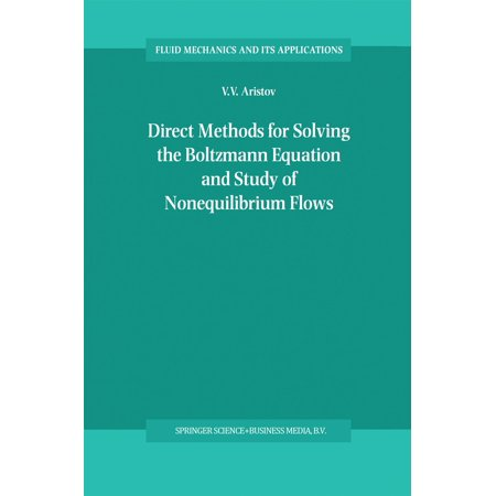 Direct Methods for Solving the Boltzmann Equation and Study of Nonequilibrium Flows -