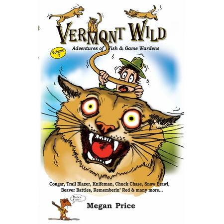 Vermont Wild Adventures of Fish & Game Wardens Volume Three -