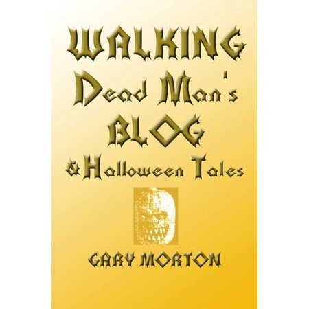 Walking Dead Man's Blog & Halloween Tales - eBook - Diy Halloween Fashion Blog