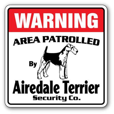 AIREDALE TERRIER Security Sign Area Patrolled pet pointer hunter vet dog hunt