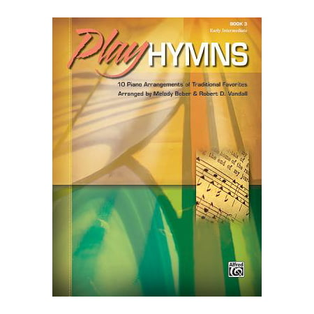 Traditional Hymns Book - Play Hymns, Book 3 : 10 Piano Arrangements of Traditional Favorites
